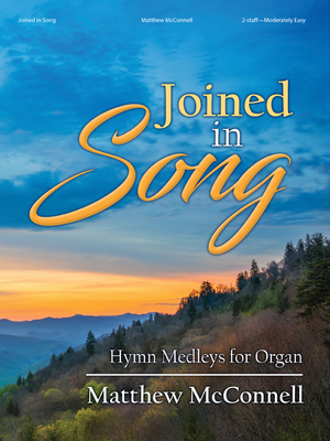 Image for Joined in Song: Hymn Medleys for Organ