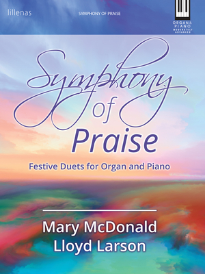 Image for Symphony of Praise Festive Duets for Organ and Piano