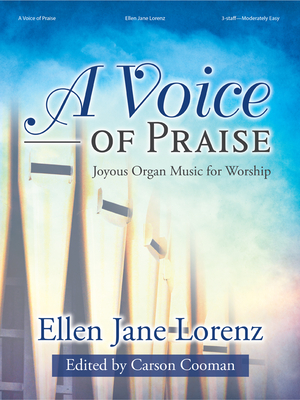 Image for A Voice of Praise: Joyous Organ Music for Worship