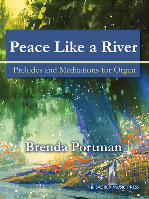 Image for Peace Like a River: Preludes and Meditations for Organ