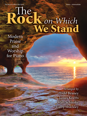Image for The Rock on Which We Stand: Modern Praise and Worship for Piano