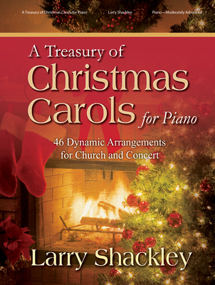 Image for A Treasury of Christmas Carols for Piano: 46 Dynamic Arrangements for Church and Concert