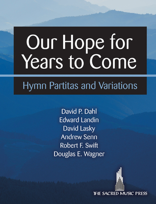 Image for Our Hope for Years to Come: Hymn Partitas and Variations