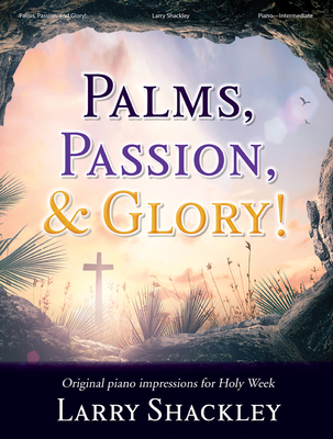 Image for Palms Passion & Glory - Original Piano Impressions fro Holy Week - Intermediate Level