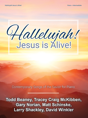 Image for Hallelujah Jesus Is Alive - Contemporary Songs of the Savior fro Piano - Intermediate Level