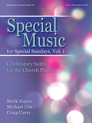 Image for Special Music For Special Sundays #1 Celebratory Suites for the Church Pianist