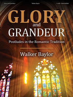 Image for Glory and Grandeur: Postludes in the Romantic Tradition