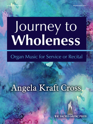 Image for Journey to Wholeness - Organ Music for Service or Recital
