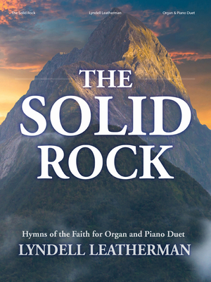 Image for The Solid Rock - Hymns of the Faith for Organ and Piano Duet
