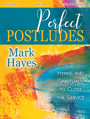 Image for Perfect Postludes - Hymns and Spirituals To Close The Service - Moderately Advanced Piano Book