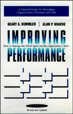 Improving Performance: How to Manage the White Space in the Organization Chart, Geary A. Rummler, Alan P. Brache