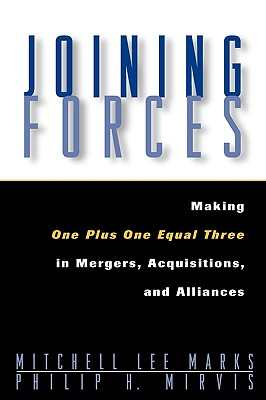 Image for Joining Forces: Making One Plus One Equal Three in Mergers, Acquisitions, and Alliances (Jossey-Bass Business & Management)