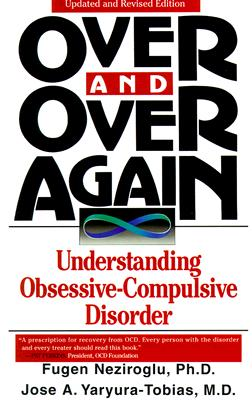 Image for Over and Over Again: Understanding Obsessive-Compulsive Disorder