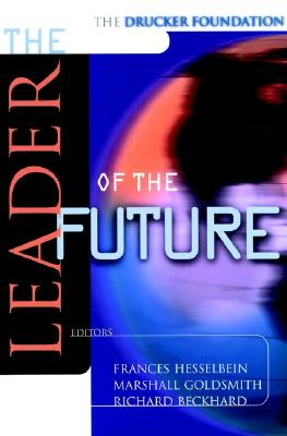 Image for The Leader of the Future: New Visions, Strategies and Practices for the Next Era