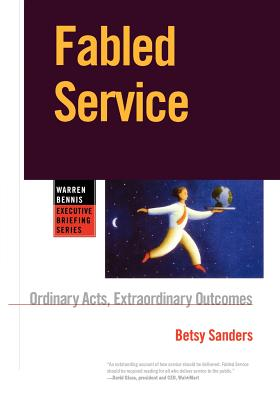 "Image for ""Fabled Service: Ordinary Acts, Extraordinary Outcomes"""