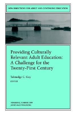 Image for Providing Culturally Relevant Adult Education: A Challenge for the 21st Century published as a New Directions in Adult and Continuing Education