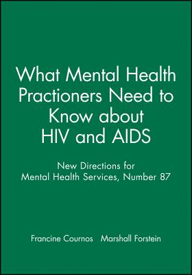 Image for What Mental Health Practioners Need to Know about HIV and AIDS: New Directions for Mental Health Services, Number 87 (J-B MHS Single Issue Mental Health Services)