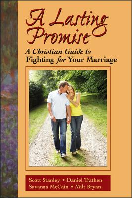 Image for A Lasting Promise: A Christian Guide to Fighting for Your Marriage