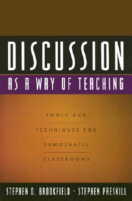Image for Discussion as a Way of Teaching: Tools and Techniques for Democratic Classrooms