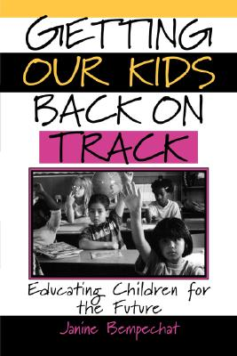 Image for Getting Our Kids Back on Track: Educating Children for the Future