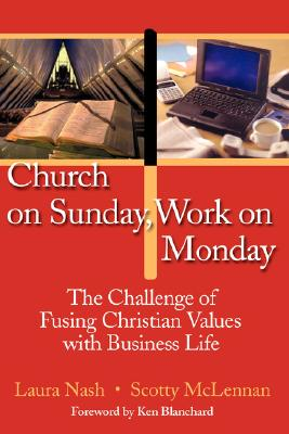 Image for Church on Sunday, Work on Monday: The Challenge of Fusing Christian Values with Business Life