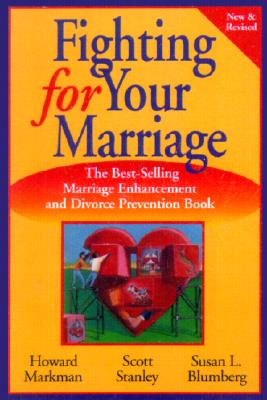 Image for Fighting for Your Marriage: Positive Steps for Preventing Divorce and Preserving a Lasting Love, New and Revised