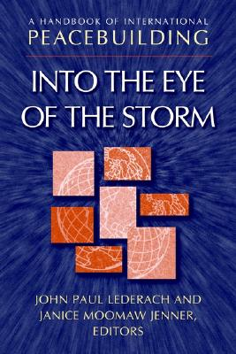 Image for A Handbook of International Peacebuilding: Into The Eye Of The Storm