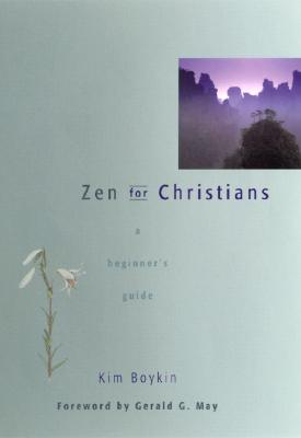 Zen for Christians: A Beginner's Guide, Kim Boykin