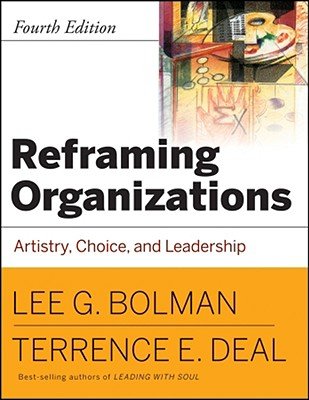 Image for REFRAMING ORGANIZATIONS: ARTISTRY, CHOICE, AND LEADERSHIP