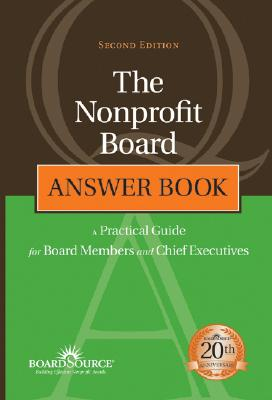 Image for The Nonprofit Board Answer Book: A Practical Guide for Board Members and Chief Executives