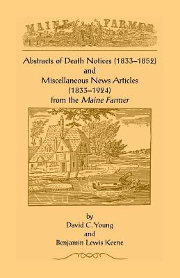 Image for Abstracts of Death Notices (1833-1852) and Miscellaneous News Items from the Maine Farmer (1833-1924)
