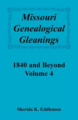 Image for Missouri Genealogical Gleanings 1840 and Beyond, Vol. 4
