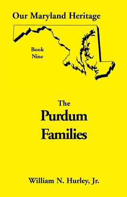 Image for Our Maryland Heritage, Book 9: Purdum Families