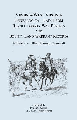 Image for Virginia and West Virginia Genealogical Data from Revolutionary War Pension and Bounty Land Warrant Records, Volume 6 Ullum Through Zumwalt