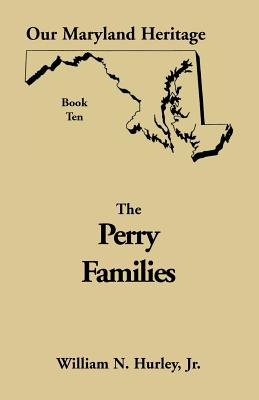 Image for Our Maryland Heritage, Book 10: Perry Families