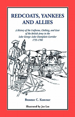 Image for Redcoats, Yankees, and Allies: A History of the Uniforms, Clothing, and Gear of the British Army