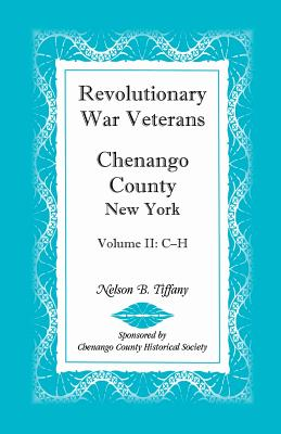 Image for Revolutionary War Veterans, Chenango County, New York, Volume II, C-H