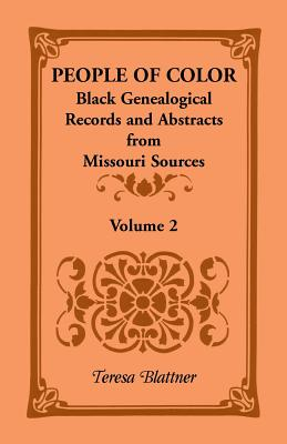 Image for People of Color: Black Genealogical Records and Abstracts from Missouri Sources, Volume 2