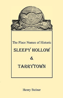 Image for The Place Names of Historic Sleepy Hollow & Tarrytown [New York]