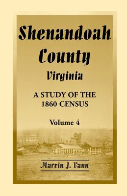 Image for Shenandoah County, Virginia: A Study of the 1860 Census, Volume 4