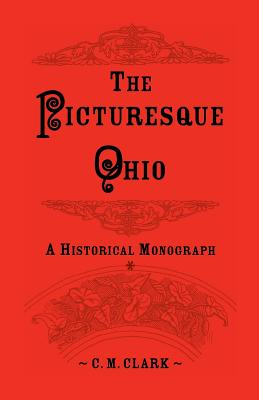 Image for The Picturesque Ohio, A Historical Monograph