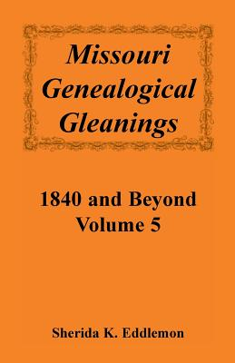Image for Missouri Genealogical Gleanings 1840 and Beyond, Vol. 5