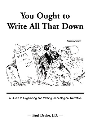 You Ought to Write All That Down: Revised Edition, Drake, Paul