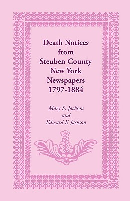 Image for Death Notices from Steuben County, New York Newspapers, 1797-1884