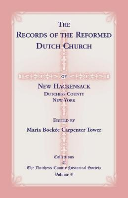 Image for The Records of the Reformed Dutch Church of New Hackensack, Dutchess County, New York