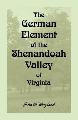 Image for The German Element Of The Shenandoah Valley of Virginia