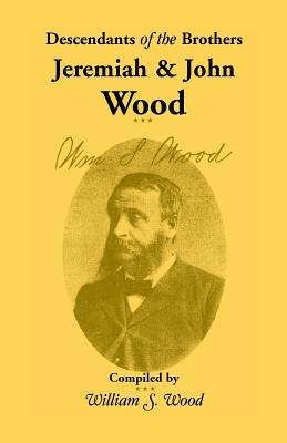 Image for Descendants of the Brothers Jeremiah and John Wood