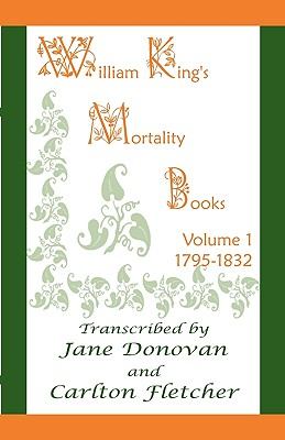 Image for William King's Mortality Books: Volume 1, 1795-1832
