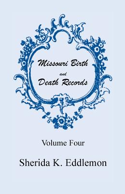 Image for Missouri Birth and Death Records, Volume 4