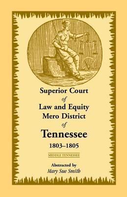 Image for Superior Court of Law and Equity Mero District of Tennessee, 1803-1805, Middle Tennessee